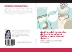 Bookcover of Análisis del concepto de justicia: Álvaro Uribe y Juan Manuel Santos