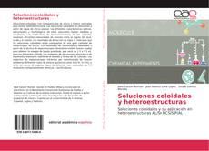 Soluciones coloidales y heteroestructuras kitap kapağı