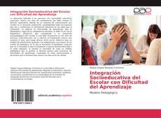 Bookcover of Integración Socioeducativa del Escolar con Dificultad del Aprendizaje