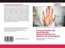 Incapacidades de aprendizaje organizacional en plantas de packaging的封面