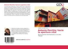 Bookcover of Antonio Porchia: hacia la apertura vital