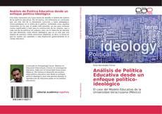 Bookcover of Análisis de Política Educativa desde un enfoque político-ideológico