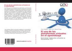 Bookcover of El uso de las plataformas virtuales en el aprendizaje