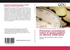 Обложка Presiones económicas sobre el gasto público en México 1998-2014