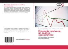 Bookcover of Economía mexicana: un análisis econométrico