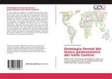 Bookcover of Ontología formal del léxico gastronómico del Valle Central