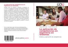 Couverture de La aplicación de competencias en Ingeniería en Sistemas