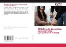 Portada del libro de El Delito de Secuestro, una actividad Lucrativa en México