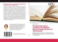 Propuesta para evaluar las Redes Socio Productivas en Venezuela的封面