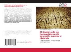 Bookcover of El itinerario de las humanidades en la educación superior a distancia