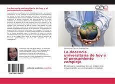 Bookcover of La docencia universitaria de hoy y el pensamiento complejo