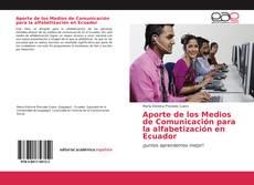 Обложка Aporte de los Medios de Comunicación para la alfabetización en Ecuador