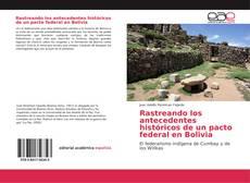 Copertina di Rastreando los antecedentes históricos de un pacto federal en Bolivia