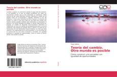 Bookcover of Teoría del cambio. Otro mundo es posible