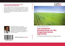 Bookcover of Los factores productivos en las organizaciones agrícolas
