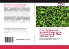 Обложка Contribución a la Sostenibilidad de la Producción de Maíz (Zea mays L)