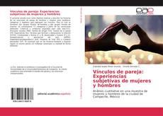 Portada del libro de Vínculos de pareja: Experiencias subjetivas de mujeres y hombres