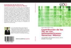 Copertina di Contribución de las TIC en soc. latinoamericanas: Veracruz. México