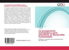 Portada del libro de La prospectiva estratégica para planificar el desarrollo sustentable
