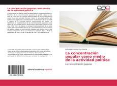 Portada del libro de La concentración popular como medio de la actividad política