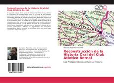 Bookcover of Reconstrucción de la Historia Oral del Club Atletico Bernal