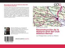 Borítókép a  Reconstrucción de la Historia Oral del Club Atletico Bernal - hoz