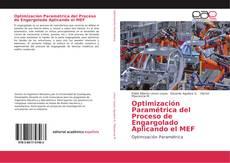 Bookcover of Optimización Paramétrica del Proceso de Engargolado Aplicando el MEF