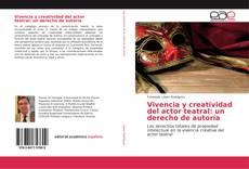 Portada del libro de Vivencia y creatividad del actor teatral: un derecho de autoría