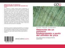 Couverture de Obtenciòn de un polímero biodegradable a partir del almidón de yuca