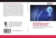 Borítókép a  El Marketing como desafío de futuro - hoz