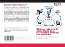 Buchcover von Objetos virtuales de aprendizaje para Matemática asistidos con Medhime