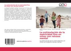 Couverture de La estimulación de la motricidad fina en niños con retraso mental