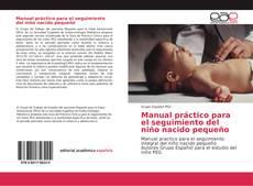 Обложка Manual práctico para el seguimiento del niño nacido pequeño