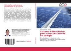 Sistema Fotovoltaico para autoconsumo de un colegio kitap kapağı