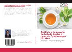 Análisis y desarrollo de bebida hecha a base de Cymbopogon citratus的封面