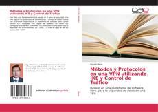 Bookcover of Métodos y Protocolos en una VPN utilizando IKE y Control de Tráfico