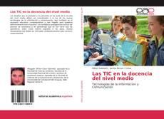 Bookcover of Las TIC en la docencia del nivel medio