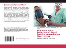 Bookcover of Evolución de la Enfermedad Renal Crónica en pacientes hipertensos