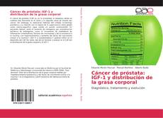 Bookcover of Cáncer de próstata: IGF-1 y distribución de la grasa corporal