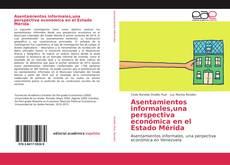 Bookcover of Asentamientos informales,una perspectiva económica en el Estado Mérida