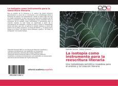 Bookcover of La isotopía como instrumento para la reescritura literaria