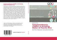 Trihalomethanes (THMs) in Drinking Water of Puerto Rico的封面