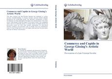 Bookcover of Commerce and Cupido in George Gissing's Artistic World