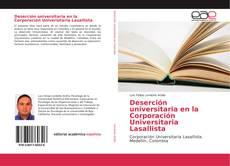 Bookcover of Deserción universitaria en la Corporación Universitaria Lasallista