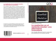 Bookcover of La mediación en el contexto escolar: una alternativa innovadora