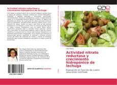 Bookcover of Actividad nitrato reductasa y crecimiento hidropónico de lechuga