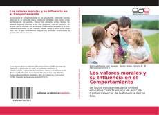 Portada del libro de Los valores morales y su Influencia en el Comportamiento