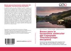 Bases para la taxonomía molecular del Copepodo Thermocyclops decipiens
