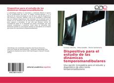 Bookcover of Dispositivo para el estudio de las dinámicas temporomandibulares