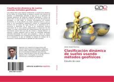 Bookcover of Clasificación dinámica de suelos usando métodos geofísicos